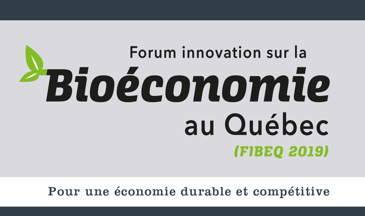 Innovation Forum on the Bioeconomy in Quebec (FIBEQ 2019)